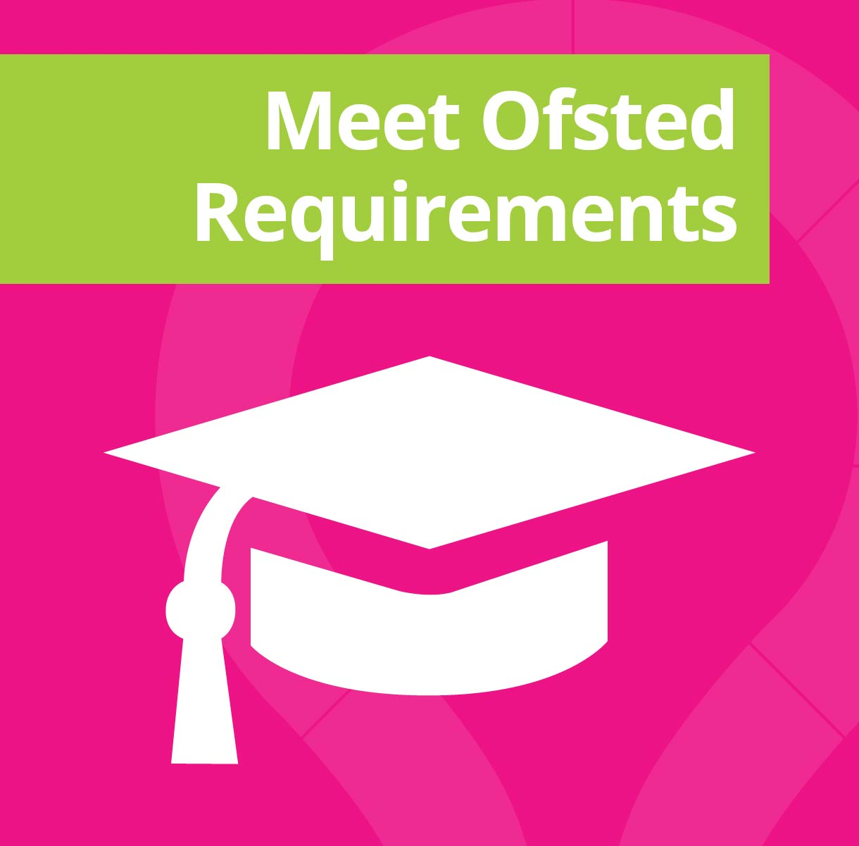 Meet Ofsted requirements